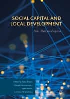 Social Capital and Local Development - From Theory to Empirics ebook by Asimina Christoforou, Elena Pisani, Laura Secco,...