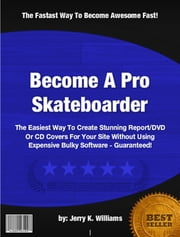 Become A Pro Skateboarder ebook by Jerry K. Williams