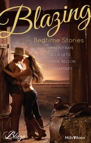 Blazing Bedtime Stories - 4 Book Box Set ebook by Kimberly Raye,Julie Leto,Rhonda Nelson,Karen Foley