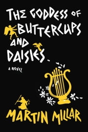 Goddess of Buttercups & Daisies - A Novel ebook by