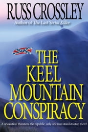The Keel Mountain Conspiracy ebook by Russ Crossley