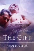 The Gift ebook by Ryan Loveless