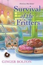 Survival of the Fritters ebook by Ginger Bolton