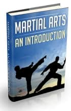 Martial Arts - An Introduction eBook by Anonymous
