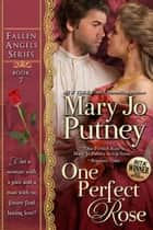 One Perfect Rose eBook by Mary Jo Putney