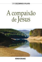 A compaixão de Jesus ebook by Vernon Grounds
