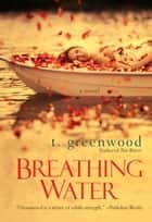 Breathing Water ebook by T. Greenwood