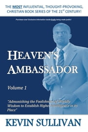HEAVENS AMBASSADOR - Volume 1 ebook by Kevin Sullivan