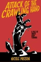 Attack of the Crawling Hand ebook by