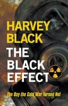 The Black Effect ebook by Harvey Black