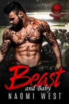 Beast and Baby - Hounds of Hades MC, #3 ebook by Naomi West