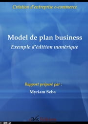 Model de plan business - Création d'entreprise e-commerce ebook by Seba Myriam