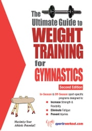 The Ultimate Guide to Weight Training for Gymnastics ebook by Rob Price