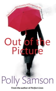 Out of the Picture ebook by Polly Samson