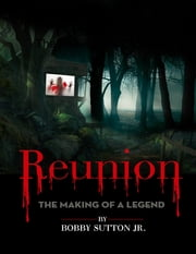 Reunion: The Making of a Legend ebook by Bobby Sutton Jr.