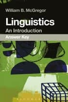 Linguistics: An Introduction Answer Key ebook by William B. McGregor