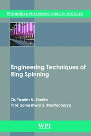 Engineering Techniques of Ring Spinning ebook by Shaikh, Tasnim N.