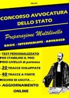 CONCORSO AVVOCATURA dello STATO - Preparazione Multilivello BASIC - INTERMEDIATE - ADVANCED ebook by Autori Vari