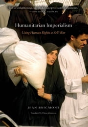 Humanitarian Imperialism - Using Human Rights to Sell War ebook by Jean Bricmont,Diana Johnstone