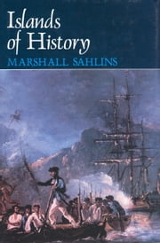 Islands of History ebook by Marshall Sahlins
