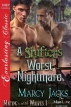 A Shifter's Worst Nightmare ebook by Marcy Jacks