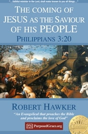 The coming of JESUS as the Saviour of HIS People - Philippians 3:20 - Specimens of Preaching ebook by Robert Hawker