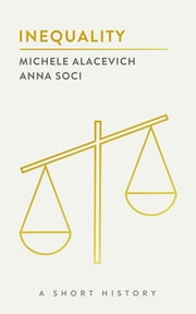 Inequality - A Short History ebook by Michele Alacevich, Anna Soci