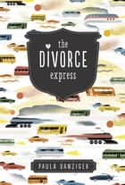 The Divorce Express ebook by Paula Danziger, Ann M Martin