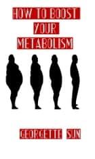How To Boost Your Metabolism eBook by Georgette Sun
