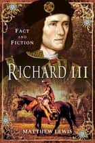 Richard III ebook by Matthew Lewis
