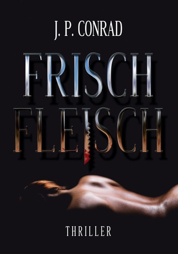 Frischfleisch ebook by J.P. Conrad