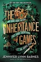 The Inheritance Games ebook by Jennifer Lynn Barnes