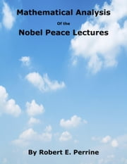 Mathematical Analysis of the Nobel Peace Lectures ebook by Robert Perrine