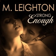 Strong Enough audiobook by M. Leighton