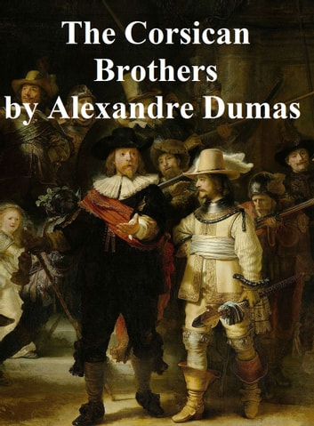 The Corsican Brothers ebook by Alexandre Dumas
