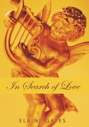 In Search of Love ebook by Elaine Gates