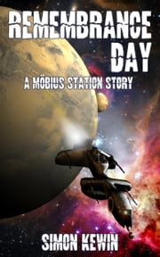 Remembrance Day - A Möbius Station short story ebook by Simon Kewin