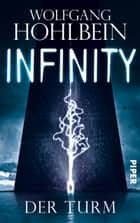 Infinity - Der Turm ebook by Wolfgang Hohlbein