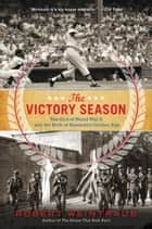 The Victory Season ebook by Robert Weintraub