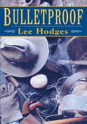 Bulletproof ebook by LEE HODGES