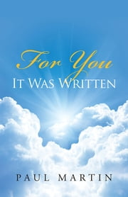 For You It Was Written ebook by Paul Martin