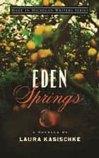 Eden Springs ebook by Laura Kasischke