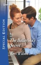The Ballerina's Secret ebook by Teri Wilson