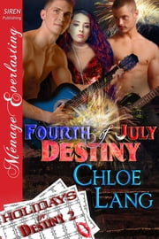 Fourth of July Destiny ebook by Chloe Lang