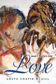 What Passes For Love ebook by Greta Chapin-McGill