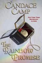 The Rainbow Promise ebook by Candace Camp