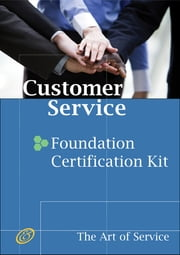 Customer Service Foundation Level Full Certification Kit - Complete Skills, Training, and Support Steps to Remarkable Customer Service ebook by Ivanka Menken