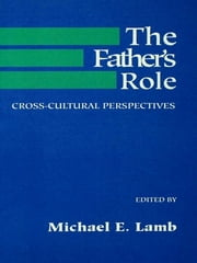 The Father's Role - Cross Cultural Perspectives ebook by M. E. Lamb