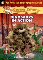 Geronimo Stilton Graphic Novels #7: Dinosaurs in Action! ebook by Geronimo Stilton, Nanette Cooper-McGuinness