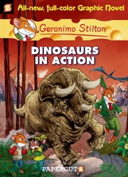 Geronimo Stilton Graphic Novels #7 - Dinosaurs in Action! ebook by Geronimo Stilton, Nanette Cooper-McGuinness